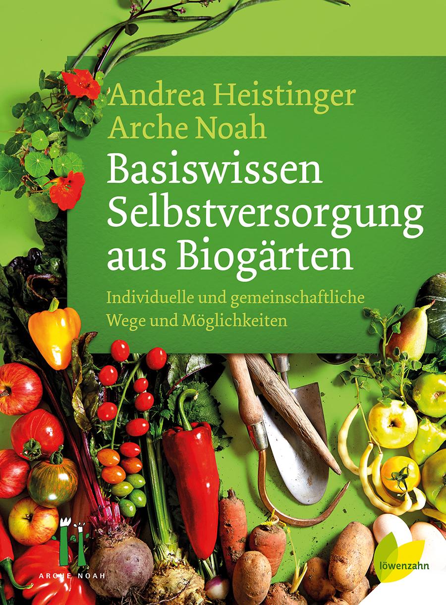 """Basiswissen Selbstversorgung aus Biogärten"" DI Andrea Heistinger"